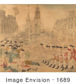 #1689 The Bloody Massacre Perpetrated In King Street Boston