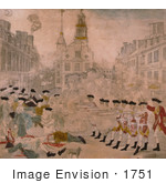 #1751 The Bloody Massacre Perpetrated In King Street Boston