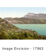 #17963 Picture Of The Village Of Gersau With Oberbauen Mountain Lake Lucerne Switzerland