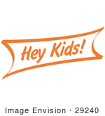 #29240 Royalty-Free Cartoon Clip Art Of A Vintage Orange Hey Kids Sign